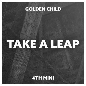 [Golden Child] - Mini Album Vol.4 [Take A Leap] (B Ver.)