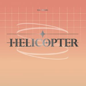 CLC - Signle Album [HELICOPTER]