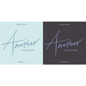 [Kim Jae Hwan] 1st Mini Album - Another] (SET : Pure + Classy Ver.)