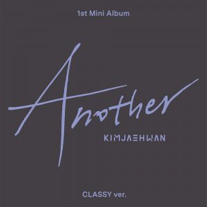 [Kim Jae Hwan] 1st Mini Album - Another] (Classy Ver.)