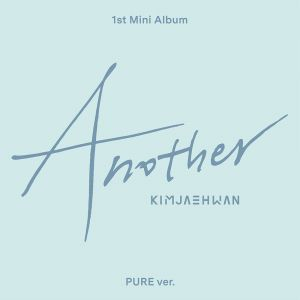 [Kim Jae Hwan] 1st Mini Album - Another] (Pure Ver.)