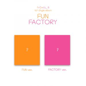 [fromis_9] 1st Single Album - FUN FACTORY (SET : FUN + FACTORY Ver.)