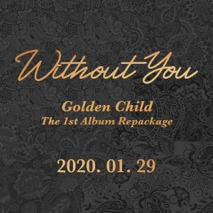 Pre-order [Golden Child] - Repackage Album Vol.1 [Without You]