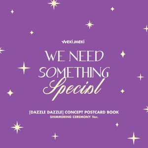 pre-order [Weki Meki] - (SHIMMERING CEREMONY Ver.) DIGITAL SINGLE 'DAZZLE DAZZLE' OFFICIAL MD [CONCEPT POSTCARD BOOK]