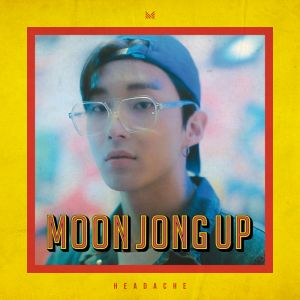 [Moon Jong Up] - Single Album Vol.1 [HEADACHE]