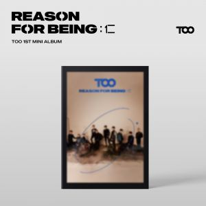 pre-order [TOO] - Mini Album Vol.1 [REASON FOR BEING :인(仁)] (dysTOOpia Ver.)